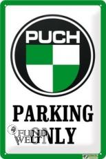 Puch Parking Only - klassisches Werkstattschild