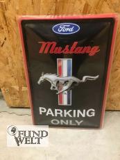 Blechschild - FORD Mustang Parking Only - 20x30cm geprägt